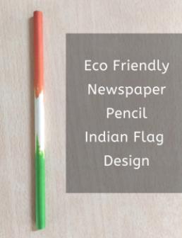 Eco Friendly Newspaper Pencil Indian Flag Design