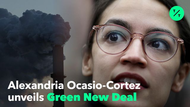 Ocasio-Cortez Unveils Green New Deal to Reset Climate Policy