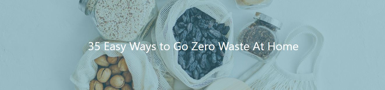 35 easy ways to go zero waste at home